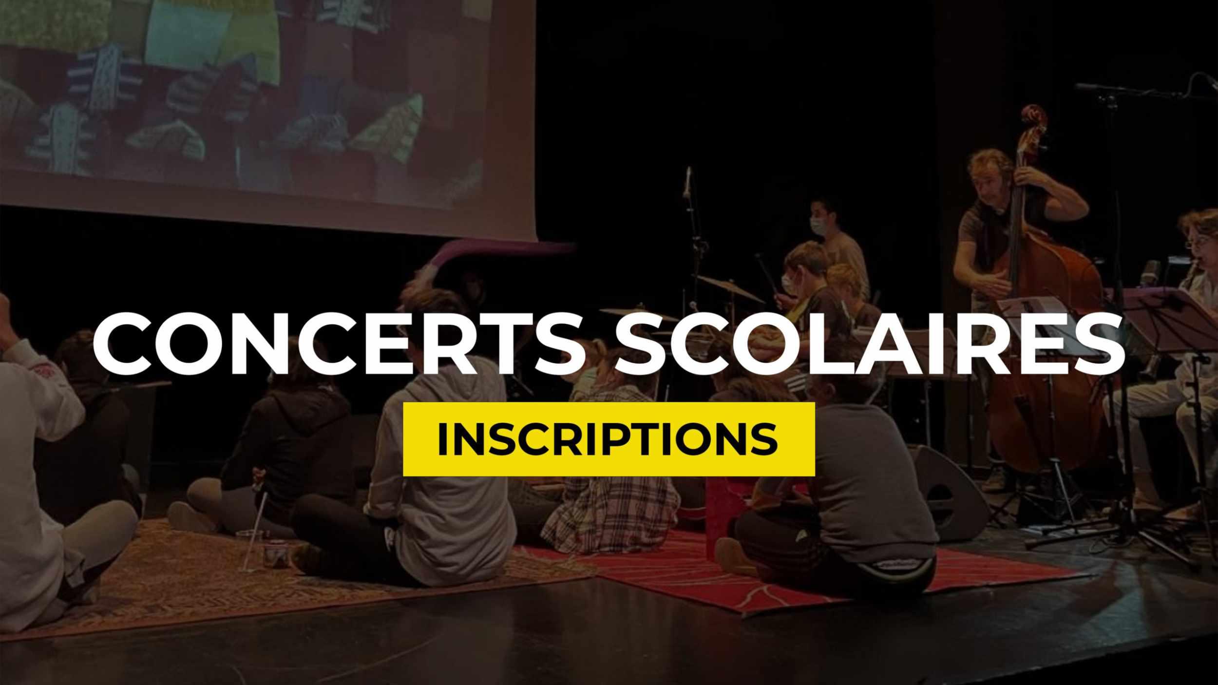 CONCERTS-SCOLAIRES_Inscriptions